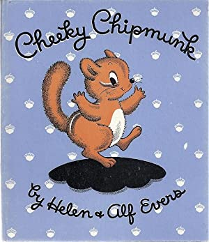 CHEEKY CHIPMUNK: Evers, Helen and Alf