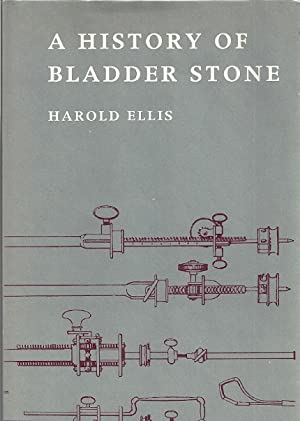 A HISTORY OF BLADDER STONE: Ellis, Harold