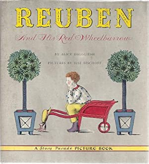 REUBEN AND HIS RED WHEELBARROW: Dalgliesh, Alice