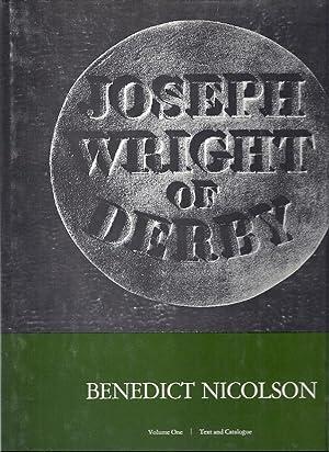 JOSEPH WRIGHT OF DERBY; PAINTER OF LIGHT: Nicolson, Benedict