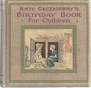 KATE GREENAWAY'S BIRTHDAY BOOK FOR CHILDREN: Greenaway, Kate