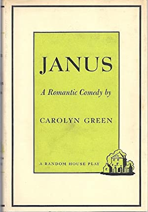 JANUS; A ROMANTIC COMEDY: Green, Carolyn