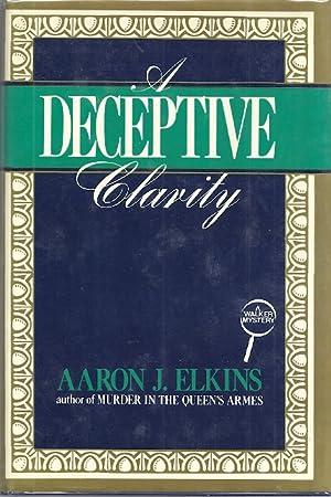 A DECEPTIVE CLARITY: Elkins, Aaron J.