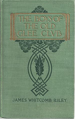 THE BOYS OF THE OLD GLEE CLUB: Riley, James Whitcomb