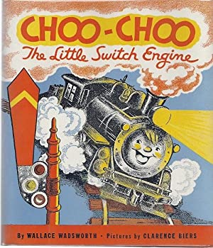 CHOO-CHOO THE LITTLE SWITCH ENGINE: Wadsworth, Wallace