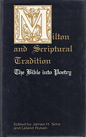 MILTON AND SCRIPTURAL TRADITION: Sims, Janes, ed.