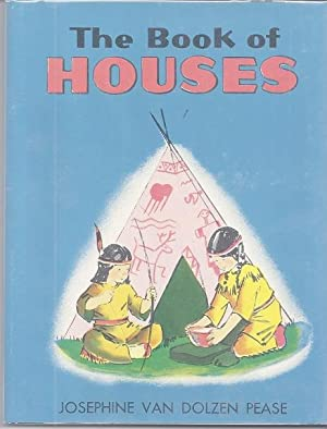 THE BOOK OF HOUSES: Pease, Josephine van Dolzen