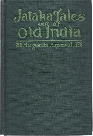 JATAKE TALES OUT OF OLD INDIA: Aspinwall, Marguerite