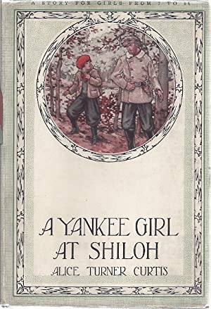 A YANKEE GIRL AT SHILOH: Curtis, Alice Turner