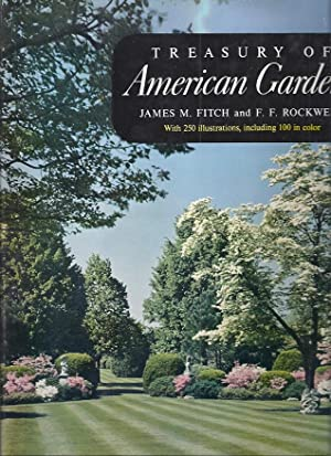TREASURY OF AMERICAN GARDENS: Fitch, James M.