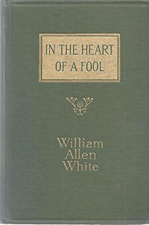 IN THE HEART OF A FOOL: White, William Allen