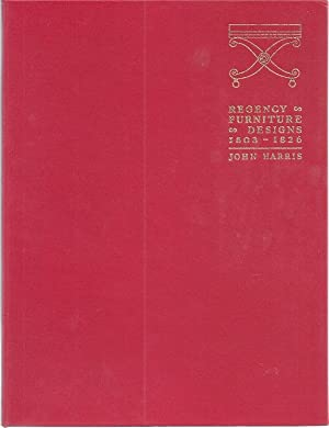 REGENCY FURNITURE DESIGNS, FROM CONTEMPORARY SOURCE BOOKS,: Harris, John