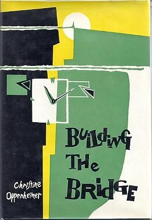 BUILDING THE BRIDGE: Oppenheimer, Christine