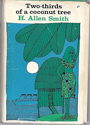 TWO-THIRDS OF A COCONUT TREE: Smith, H. Allen
