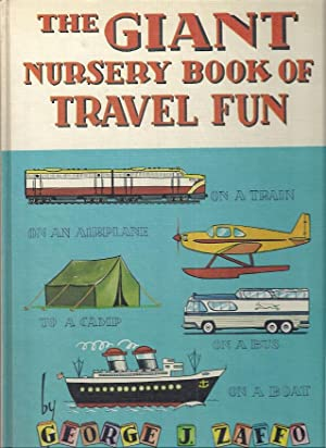 THE GIANT NURSERY BOOK OF TRAVEL FUN: Zaffo, George J.