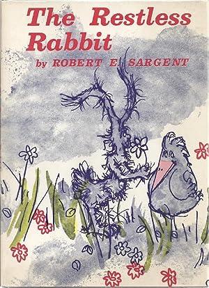 THE RESTLESS RABBIT: Sargent, Robert