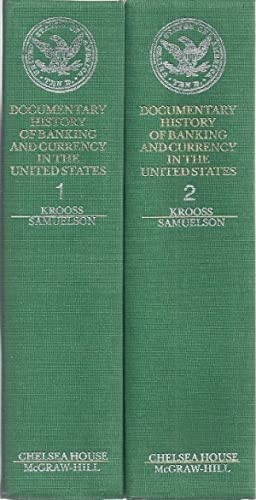 DOCUMENTARY HISTORY OF BANKING AND CURRENCY IN THE UNITED STATES: Krooss, Herman, ed.