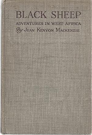 BLACK SHEEP; ADVENTURES IN WEST AFRICA: Mackenzie, Jean Kenyon