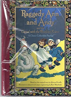 RAGGEDY ANN AND ANDY AND THE CAMEL WITH THE WRINKLED KNEES: Gruelle, Johnny