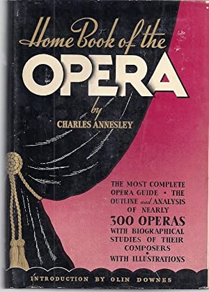 HOME BOOK OF THE OPERA: Annesley, Charles
