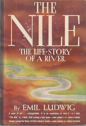 THE NILE; THE LIFE-STORY OF A RIVER: Ludwig, Emil
