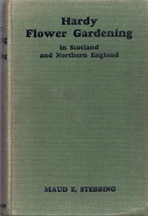 HARDY FLOWER-GARDENING: Stebbing, Maud