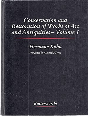 CONSERVATION AND RESTORATION OF WORKS OF ART AND ANTIQUITIES: Kuhn, Hermann
