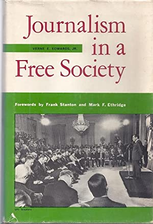 JOURNALISM IN A FREE SOCIETY: Edwards, Verne