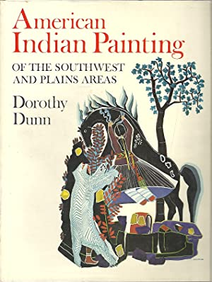 AMEICAN INDIAN PAINTING OF TEH SOUTHWEST AND PLAINS AREAS: Dunn, Dorothy