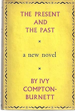 THE PRESENT AND THE PAST: Compton-Burnett, Ivy