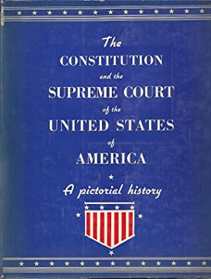 A PICTORIAL HISTORY OF THE CONSTITUTION AND THE SUPREME COURT: Proctor, George Durant