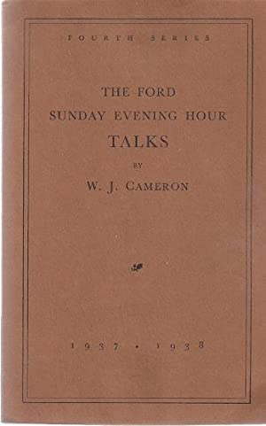 THE FORD SUNDAY EVENING HOUR TALKS. 1937-1938: Cameron, W.J.