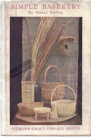 SIMPLE BASKETRY FOR HOME AND SCHOOLS: Roffey, Mabel