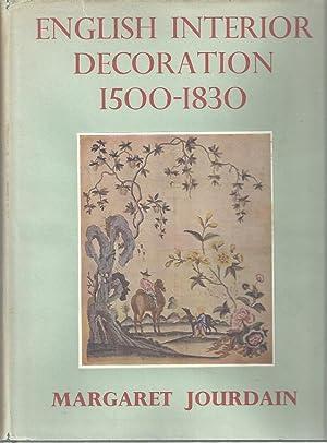 ENGLISH INTERIOR DECORATION 1500 TO 1800: Jourdain, Margaret