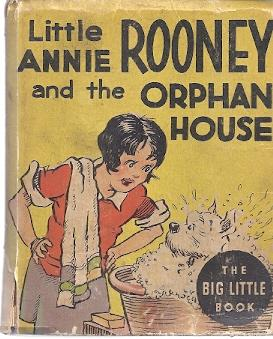 LITTLE ANNIE ROONEY AND THE ORPHAN HOUSE: Walsh, Brandon