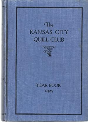 THE KANSAS CITY QUILL CLUB YEAR BOOK FOR 1925: Filkin, Walt, editor