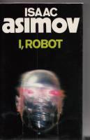 I, Robot.: Asimov, Isaac