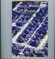 Aliens, Minibikes And Other Staples Of Suburbia.: Korn, M. F.