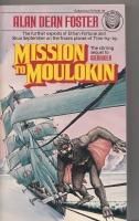 Mission To Moulokin.: Foster, Alan Dean