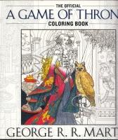The Official Game Of Thrones Coloring Book.: Martin, George R.