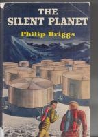 The Silent Planet: A Story Of Two: Briggs, Philip