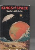 Kings Of Space: A Story Of Interplanetary: Johns, Captain W.