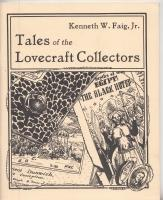 Tales Of The Lovecraft Collectors.: Faig, Jr., Kenneth