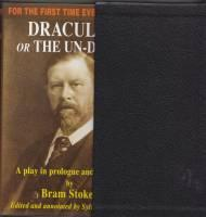 Dracula: Or The Un-Dead: A Play In: Stoker, Bram