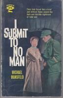 I Submit To No Man.: Mansfeld, Michael