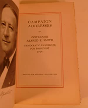 Campaign Addresses Of Governor Alfred E Smith Democratic