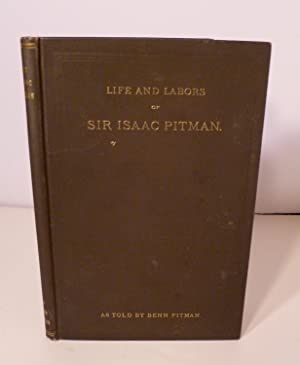 Sir Isaac Pitman; His Life and Labors: Pitman, Benn