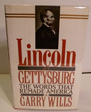 Lincoln At Gettysburg: The Words That Re-Maid: Wills, Garry