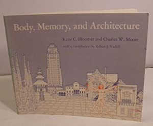 Body, Memory, and Architecture: Bloomer, Kent C.