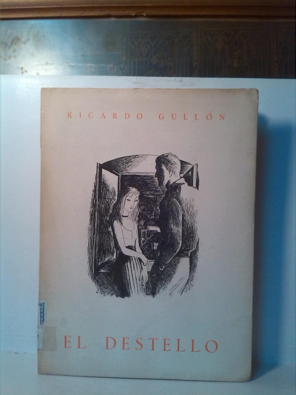 El destello Ricardo Gullón Very Good Softcover